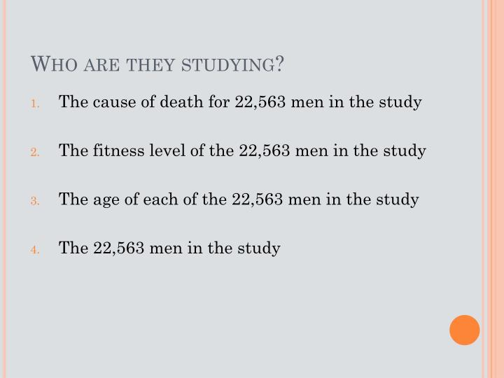 Who are they studying?
