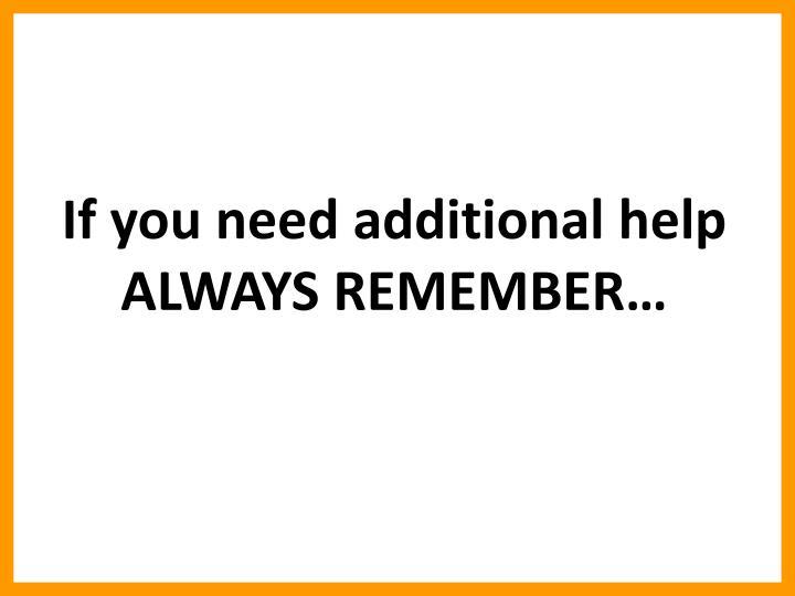 If you need additional help
