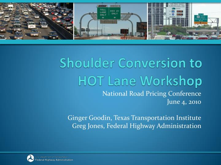 Shoulder conversion to hot lane workshop