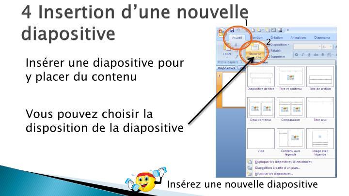 4 Insertion d'une nouvelle diapositive