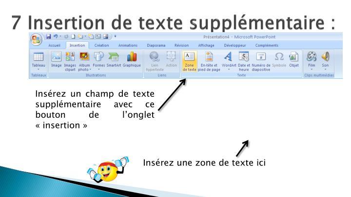 7 Insertion de texte supplémentaire :