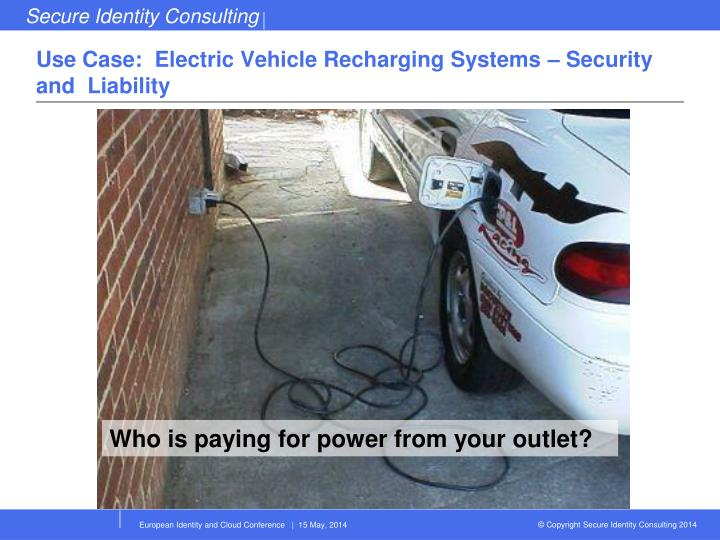 Use Case:  Electric Vehicle Recharging Systems – Security and  Liability
