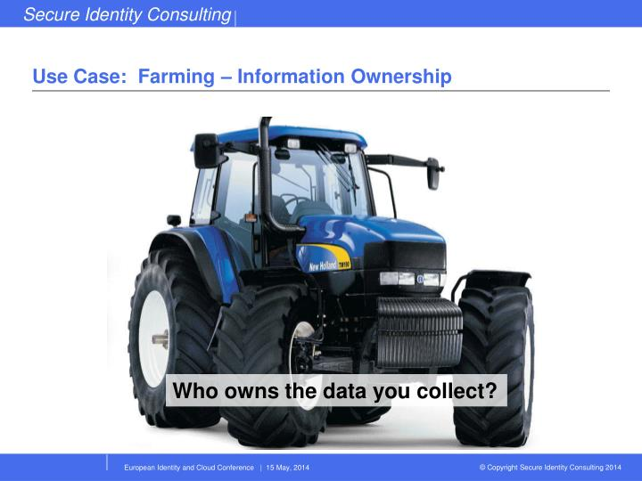 Use Case:  Farming – Information Ownership