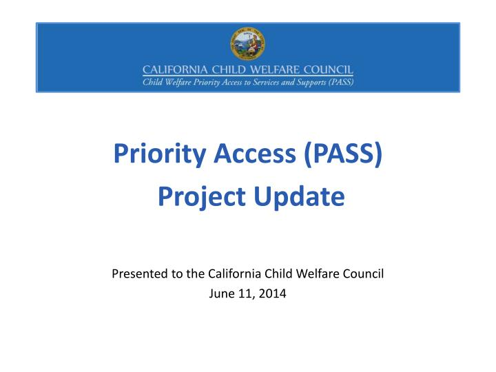 Priority access pass p roject update