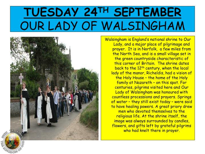 Tues day 24 th september our lady of walsingham