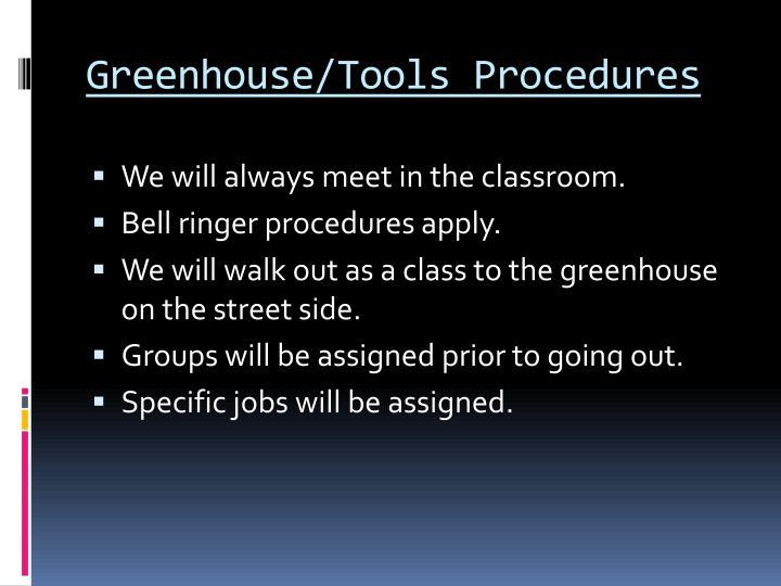 Greenhouse/Tools Procedures