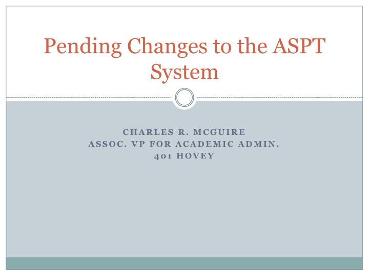 pending changes to the aspt system