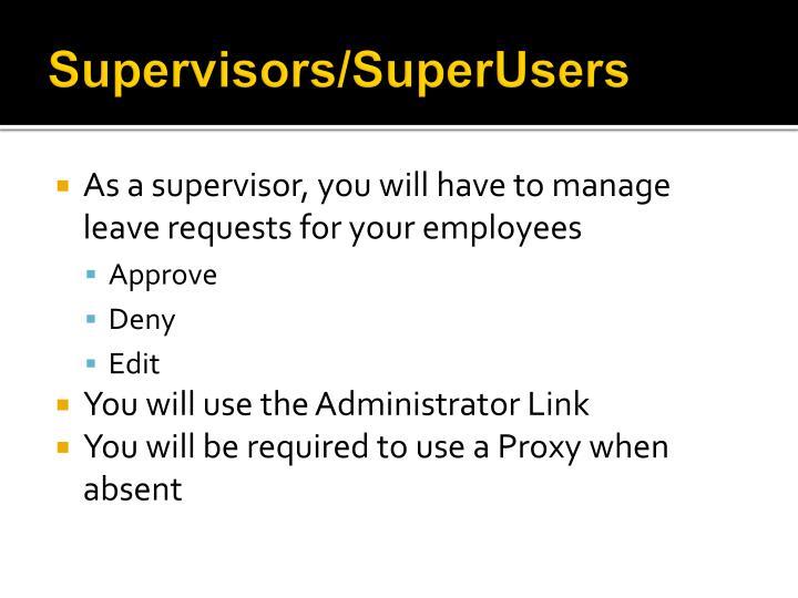 Supervisors/SuperUsers