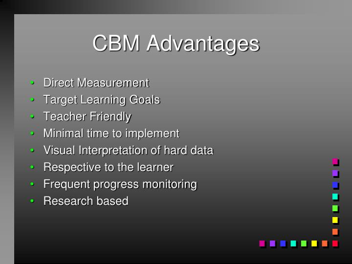 CBM Advantages