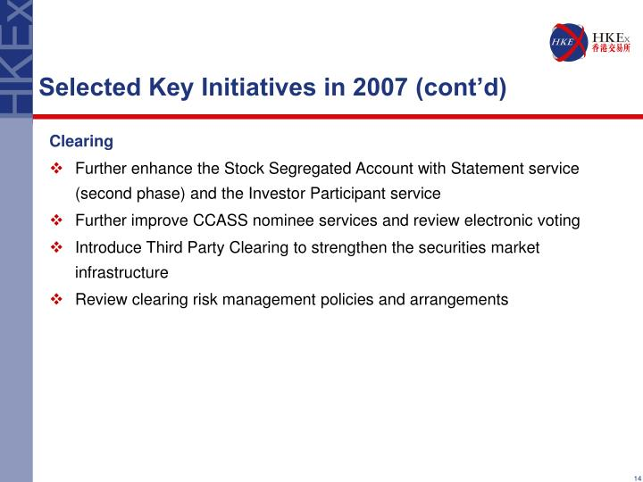 Selected Key Initiatives in 2007 (cont'd)