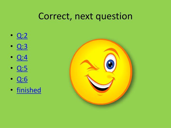 Correct, next question