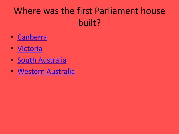 Where was the first Parliament house built?