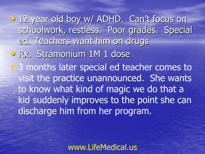 12 year old boy w/ ADHD.  Can't focus on schoolwork, restless.  Poor grades.  Special ed. Teachers want him on drugs