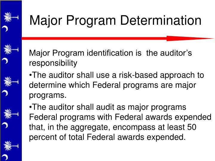 Major Program identification is  the auditor's responsibility