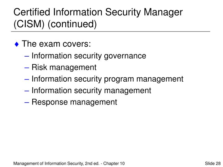 Certified Information Security Manager (CISM) (continued)