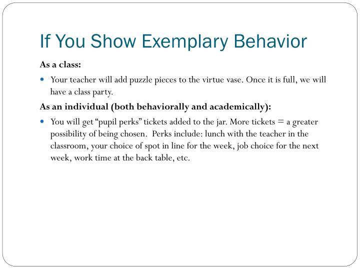 If You Show Exemplary Behavior