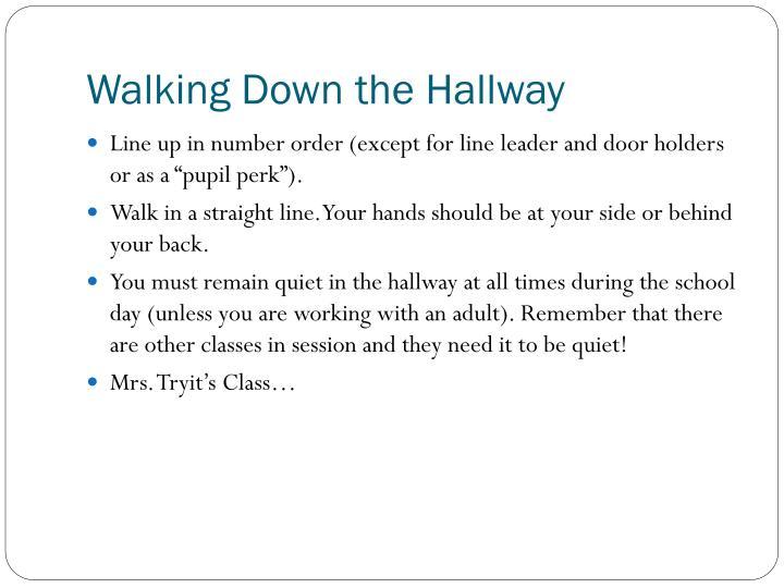 Walking Down the Hallway