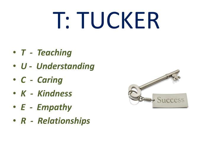 T: TUCKER