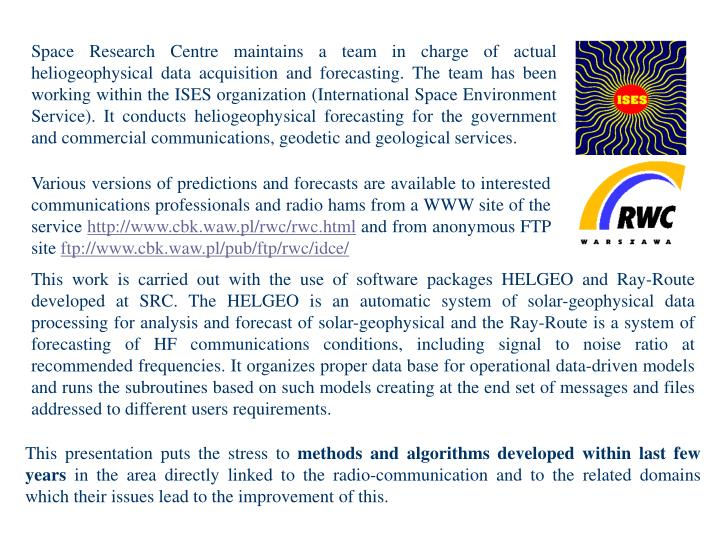 Space Research Centre maintains a team in charge of actual heliogeophysical data acquisition and