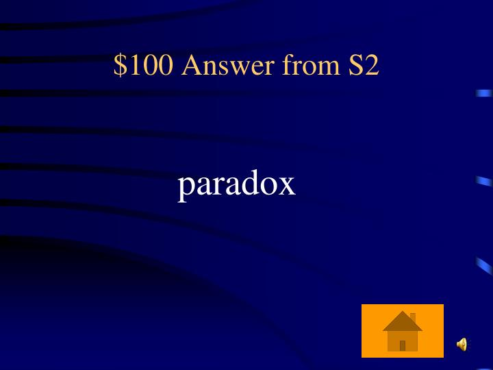 $100 Answer from S2
