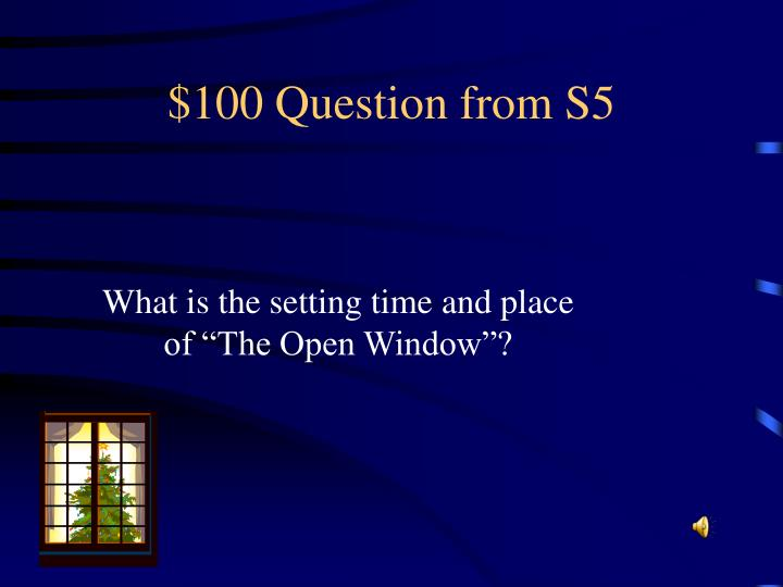 $100 Question from S5