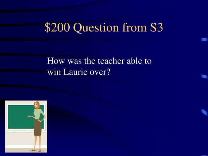 $200 Question from S3