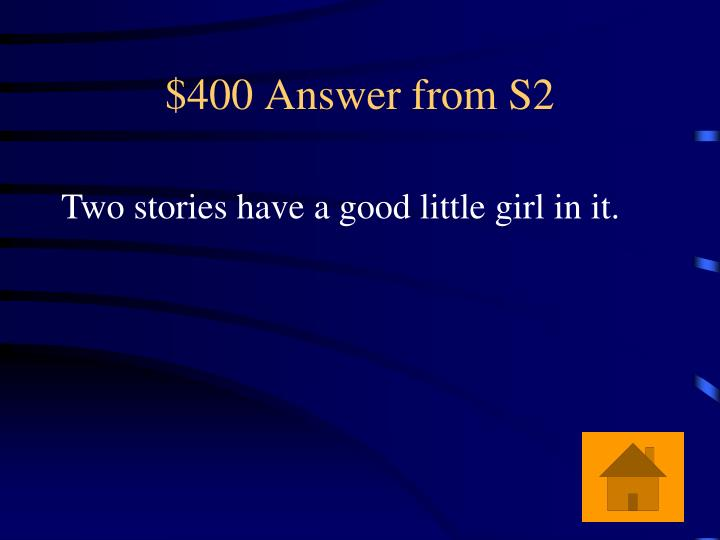 $400 Answer from S2