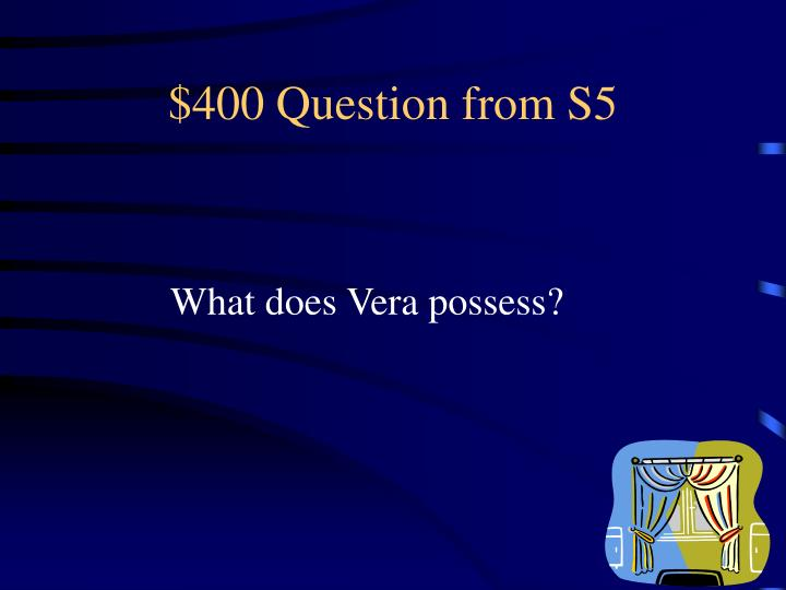 $400 Question from S5