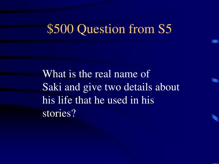$500 Question from S5