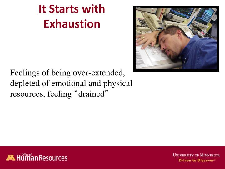 It Starts with Exhaustion