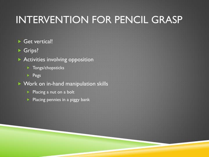 Intervention for pencil grasp