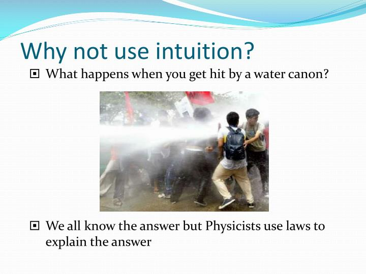 Why not use intuition?