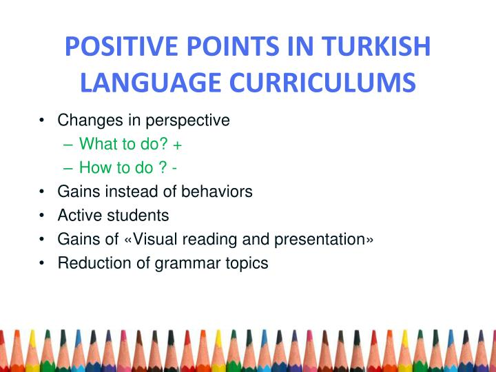 Positive points in turkish language curriculums