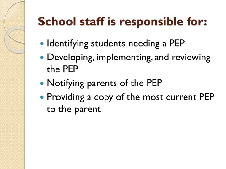 School staff is responsible for: