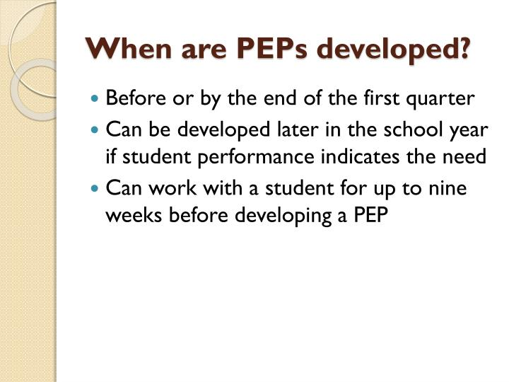 When are peps developed