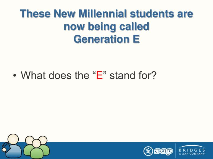 These New Millennial students are now being called