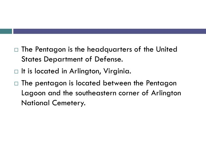 The Pentagon is the headquarters of the United States Department of
