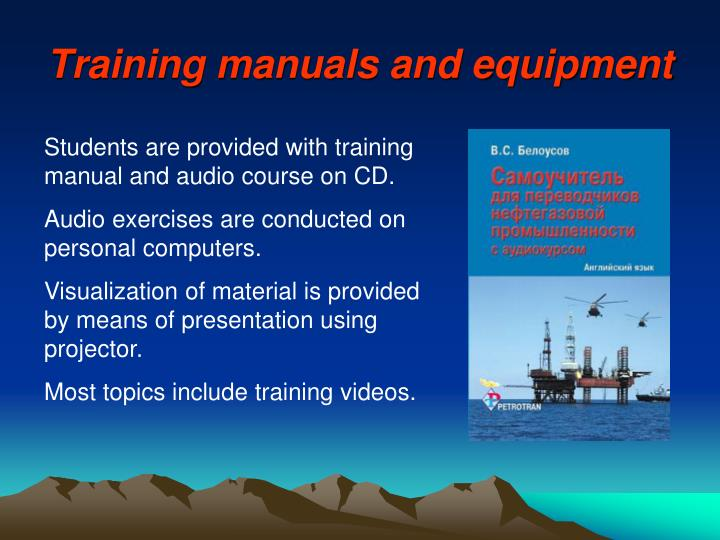 Training manuals and equipment