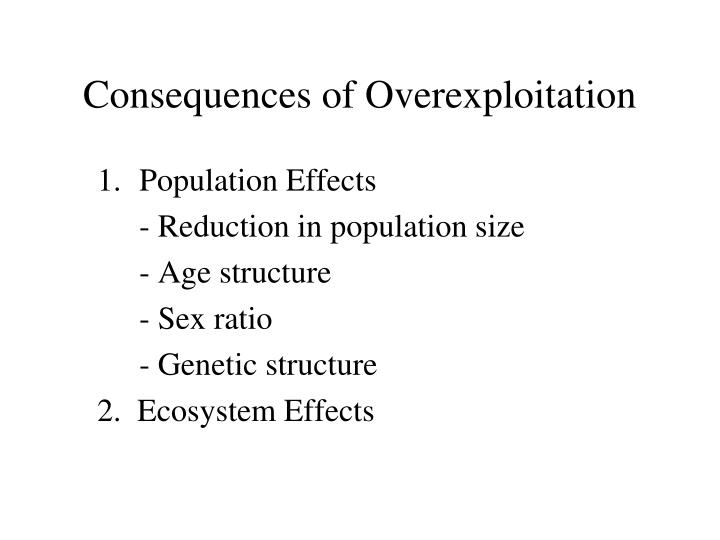 Consequences of Overexploitation