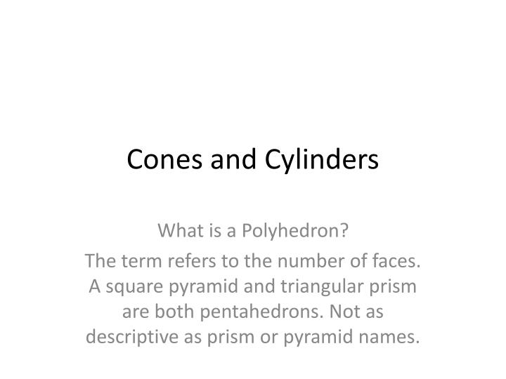 Cones and Cylinders