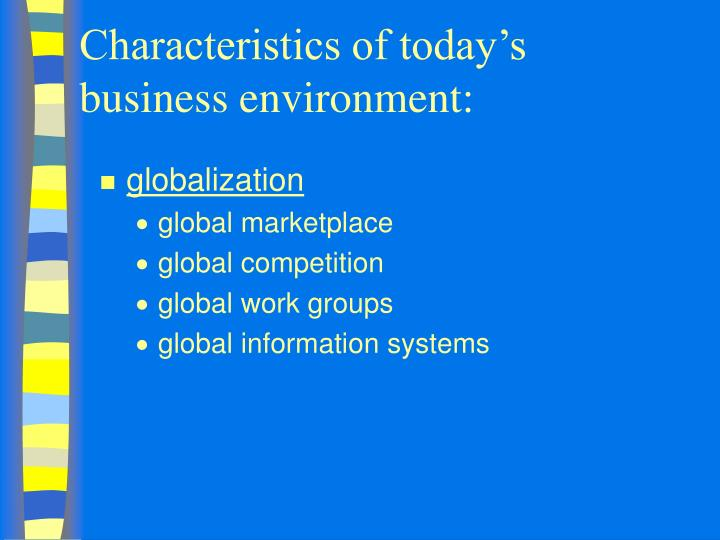 Characteristics of today's business environment: