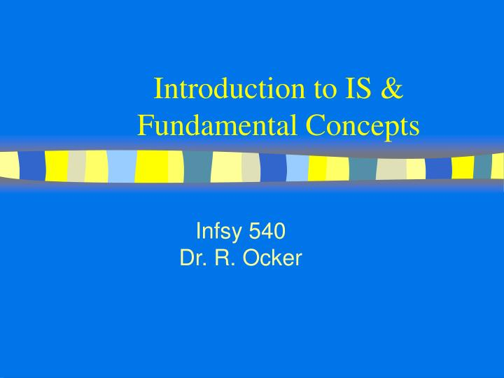 Introduction to is fundamental concepts
