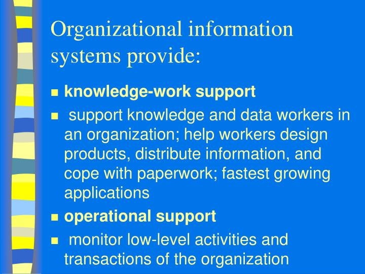 Organizational information systems provide: