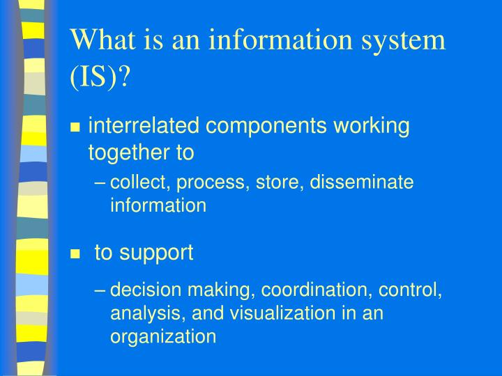 What is an information system (IS)?