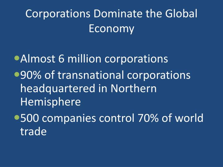 Corporations Dominate the Global Economy