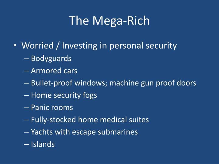 The Mega-Rich