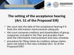 the setting of the acceptance hearing art 51 of the proposed eir