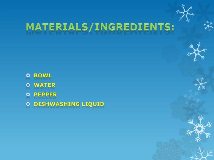 Materials/Ingredients: