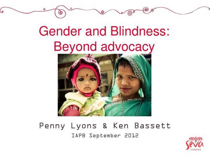 Gender and Blindness: Beyond advocacy