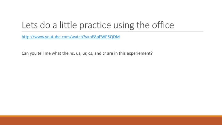 Lets do a little practice using the office